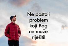 Reci svom problemu koliko je velik tvoj Bog